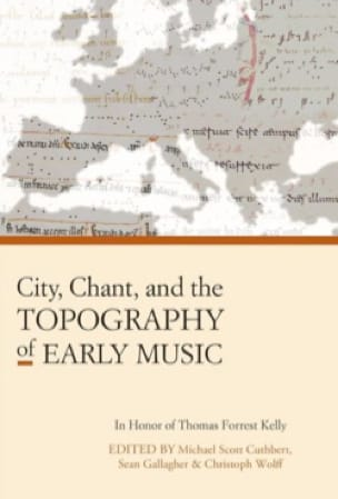 City, Chant, and the Topography of Early Music (Livre en anglais) - laflutedepan.com