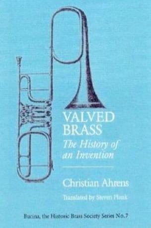 Valved Brass: The History of an Invention (Livre en anglais) - laflutedepan.com
