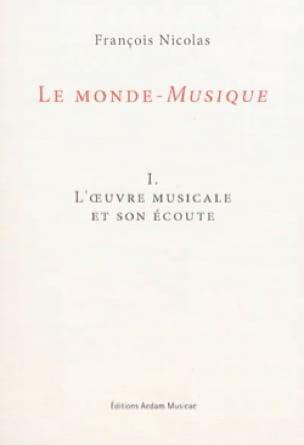 Le monde-musique, vol. 1 : l'oeuvre musicale et son écoute - laflutedepan.com