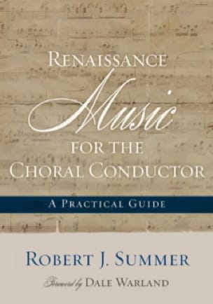 Renaissance Music for the Choral Conductor: A Practical Guide - laflutedepan.com