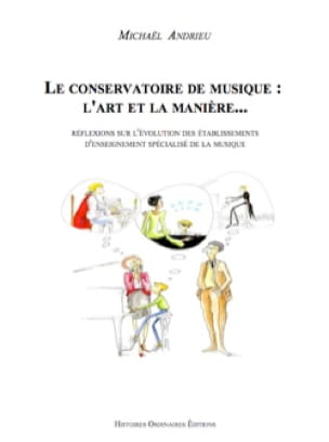 Michaël ANDRIEU - The Conservatoire de musique: art and the way - Livre - di-arezzo.com
