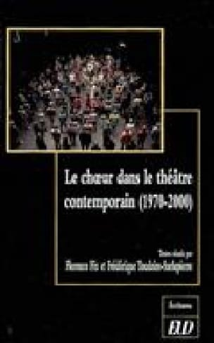 Le choeur dans le théâtre contemporain (1970-2000) - laflutedepan.com