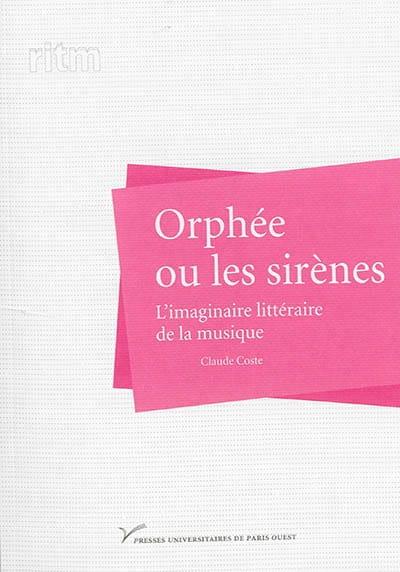 Orphée ou les sirènes : l'imaginaire littéraire de la musique - laflutedepan.com
