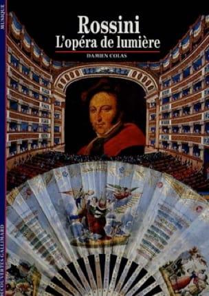Rossini, l'Opéra de lumière - Damien COLAS - Livre - laflutedepan.com