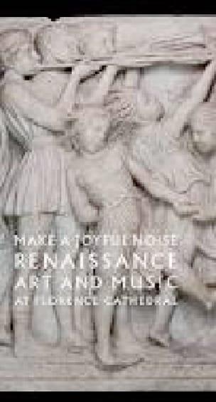 Make a joyful noise : Renaissance art and Music at Florence Cathedral - laflutedepan.com