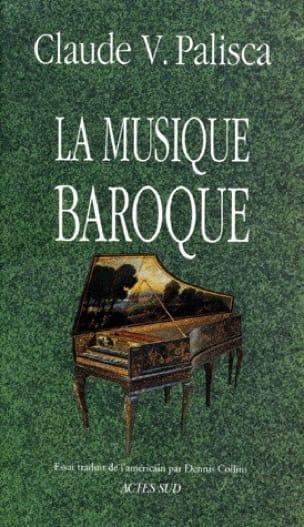 La Musique Baroque - PALISCA Claude V. - Livre - laflutedepan.com