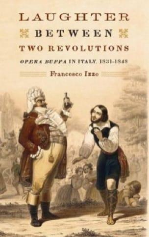 Laughter between Two Revolutions: Opera Buffa in Italy, 1831-1848 - laflutedepan.com