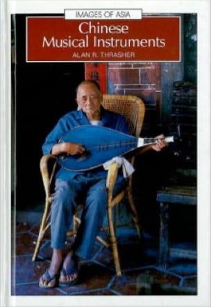 Chinese musical instruments - Alan THRASHER - Livre - laflutedepan.com