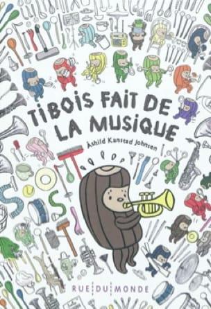 Tibois fait de la musique - JOHNSEN Ashild KANSTAD - laflutedepan.com