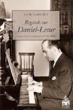 Regards sur Daniel-Lesur : compositeur et humaniste (1908-2002) - laflutedepan.com