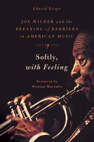 Softly, with feeling - Edward BERGER - Livre - laflutedepan.com