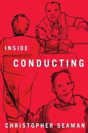 Inside Conducting - Christopher SEAMAN - Livre - laflutedepan.com