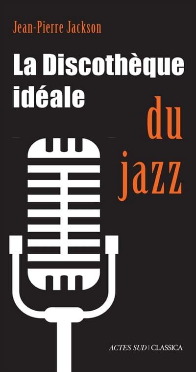 La discothèque idéale du jazz - JACKSON - Livre - laflutedepan.com
