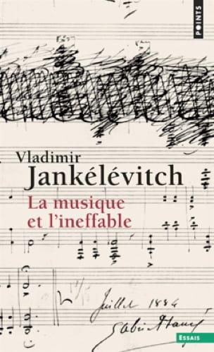 La musique et l'Ineffable - Vladimir JANKÉLÉVITCH - laflutedepan.com