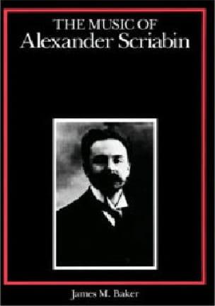 The Music Of Alexander Scriabin - James BAKER - laflutedepan.com