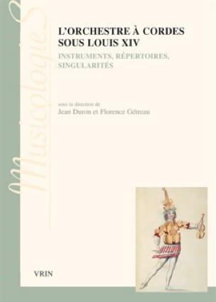 L'orchestre à cordes sous Louis XIV : instruments, repertoires, singularités - laflutedepan.com