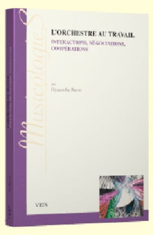 Hyacinthe RAVET - The orchestra at work. Interpretations, negotiations, cooperation - Livre - di-arezzo.co.uk