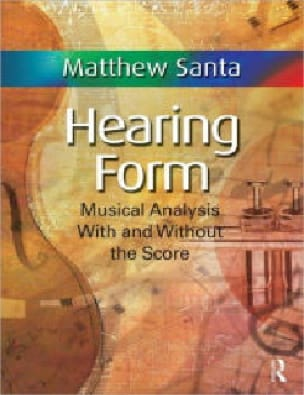Anthology for Hearing Form: Musical Analysis with and without the score(2 volume - laflutedepan.com