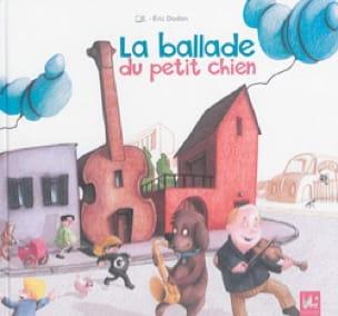 La ballade du petit chien - Éric DODON - Livre - laflutedepan.com
