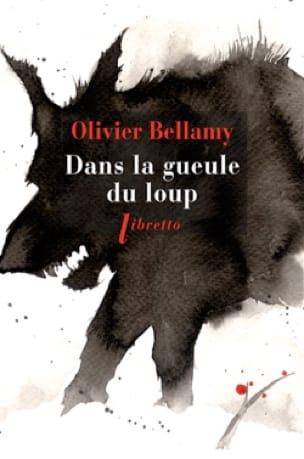 Dans la gueule du loup - Olivier BELLAMY - Livre - laflutedepan.com
