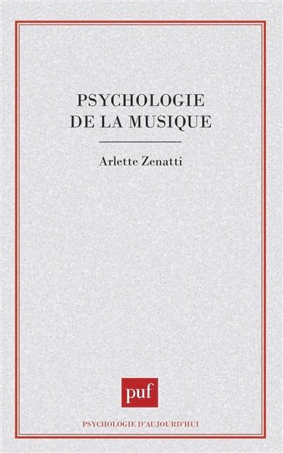 Psychologie de la musique - ZENATTI Arlette dir. - laflutedepan.com