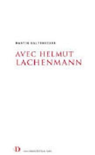Avec Helmut Lachenmann - Martin KALTENECKER - Livre - laflutedepan.com