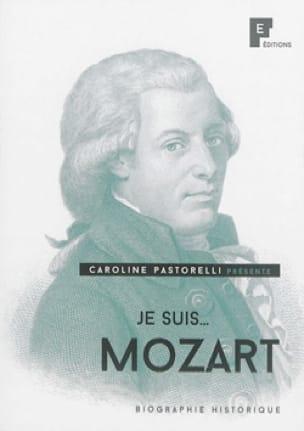 Je suis... Mozart - biographie historique - laflutedepan.com