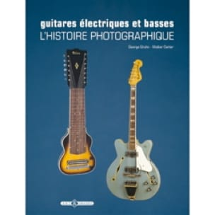 Guitares électriques et basses : L'histoire photographique - laflutedepan.com