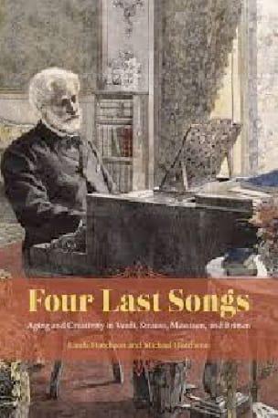 Four Last Songs: Aging and Creativity in Verdi, Strauss, Messiaen, and Britten - laflutedepan.com