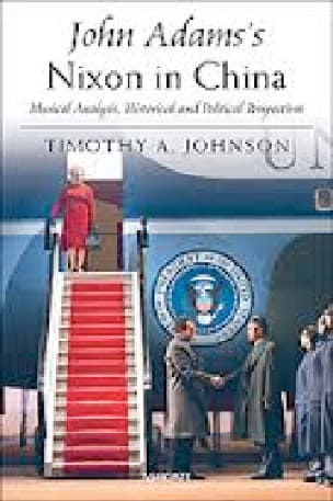 John Adams's Nixon in China - Timothy A. JOHNSON - laflutedepan.com