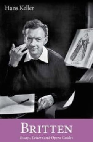 Britten : Essays, Letters and Opera guides - laflutedepan.com
