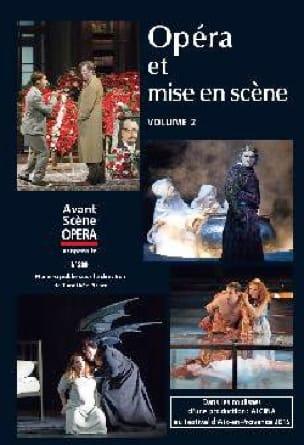 Opéra et mise en scène, volume 2 - laflutedepan.com