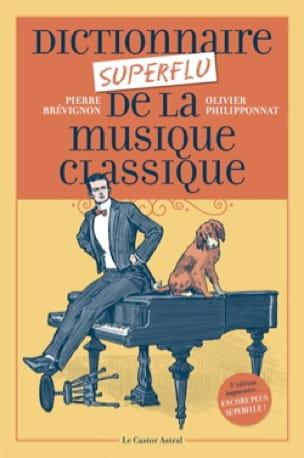 Pierre BREVIGNON - Superfluous dictionary of classical music - Livre - di-arezzo.co.uk