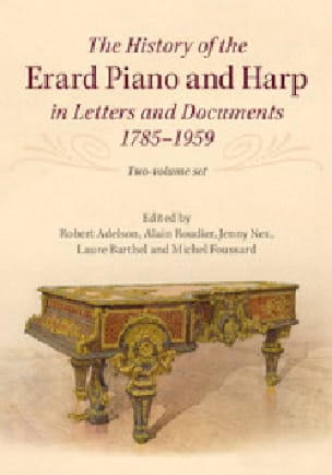 The history of the Erard piano and harp in letters and documents, 1785-1959 - laflutedepan.com
