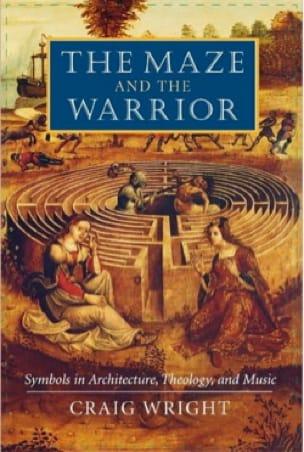 The maze and the warrior - Craig WRIGHT - Livre - laflutedepan.com