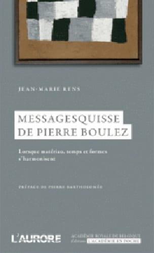 Messagesquisse de Pierre Boulez - RENS Jean-Marie - laflutedepan.com