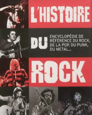 L'histoire du rock : guide de référence du rock, de la pop, du punk, du metal - laflutedepan.com