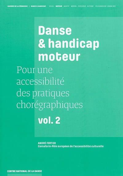 Pour une accessibilité des pratiques chorégraphiques vol 2: handicap moteur - laflutedepan.com