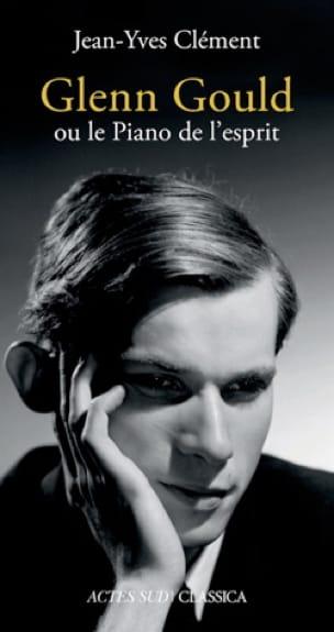 Glenn Gould ou le Piano de l'esprit - laflutedepan.com