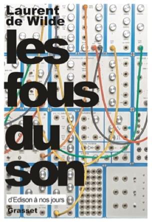 Les fous du son - DE WILDE Laurent - Livre - laflutedepan.com