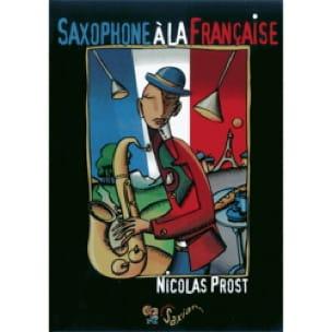 Saxophone à la française - Nicolas PROST - Livre - laflutedepan.com