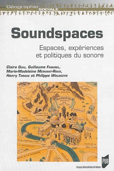Soundspaces : espaces, expériences et politiques du sonore - laflutedepan.com