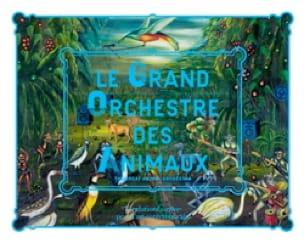 Le grand orchestre des animaux : exposition, Paris, juillet-décembre 2016 - laflutedepan.com