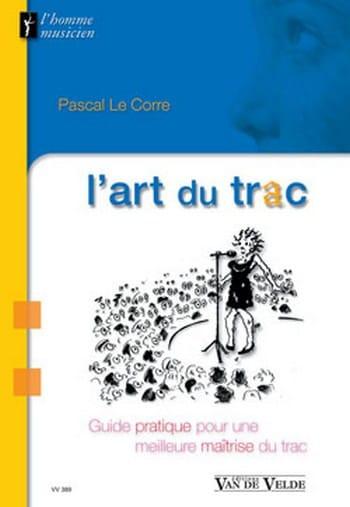 L'art du trac : guide pratique pour une meilleure maîtrise du trac - laflutedepan.com