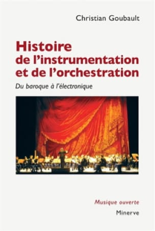 Christian GOUBAULT - History of instrumentation and orchestration - Livre - di-arezzo.com