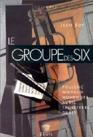 Le groupe des Six - Jean ROY - Livre - Les Epoques - laflutedepan.com