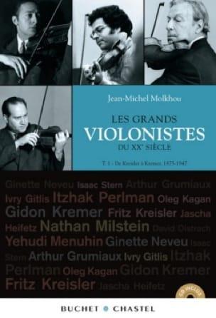 Les grands violonistes du XXe siècle, Tome 1: 1875-1947 - laflutedepan.com
