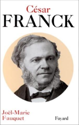 César Franck - FAUQUET Joël-Marie - Livre - laflutedepan.com