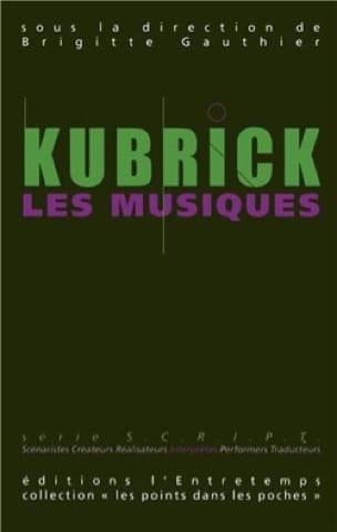 Kubrick, les musiques - Brigitte GAUTHIER - Livre - laflutedepan.com