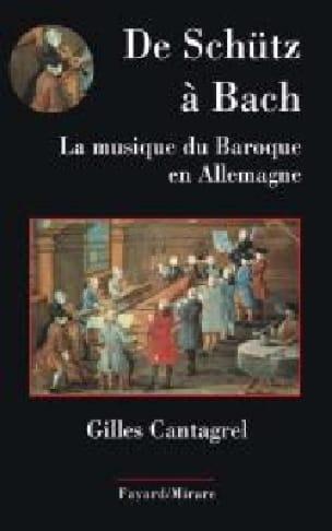 De Schütz à Bach - Gilles CANTAGREL - Livre - laflutedepan.com